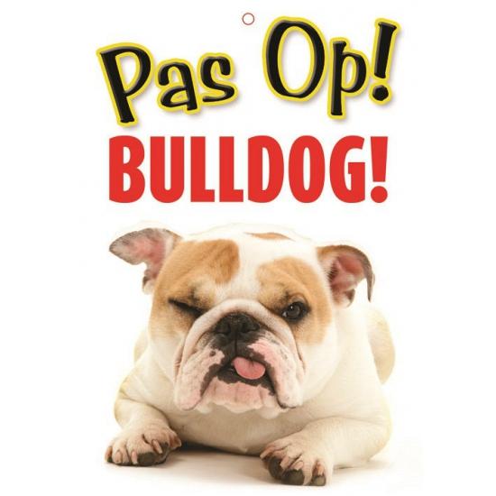 Pas op voor Bulldog bordje