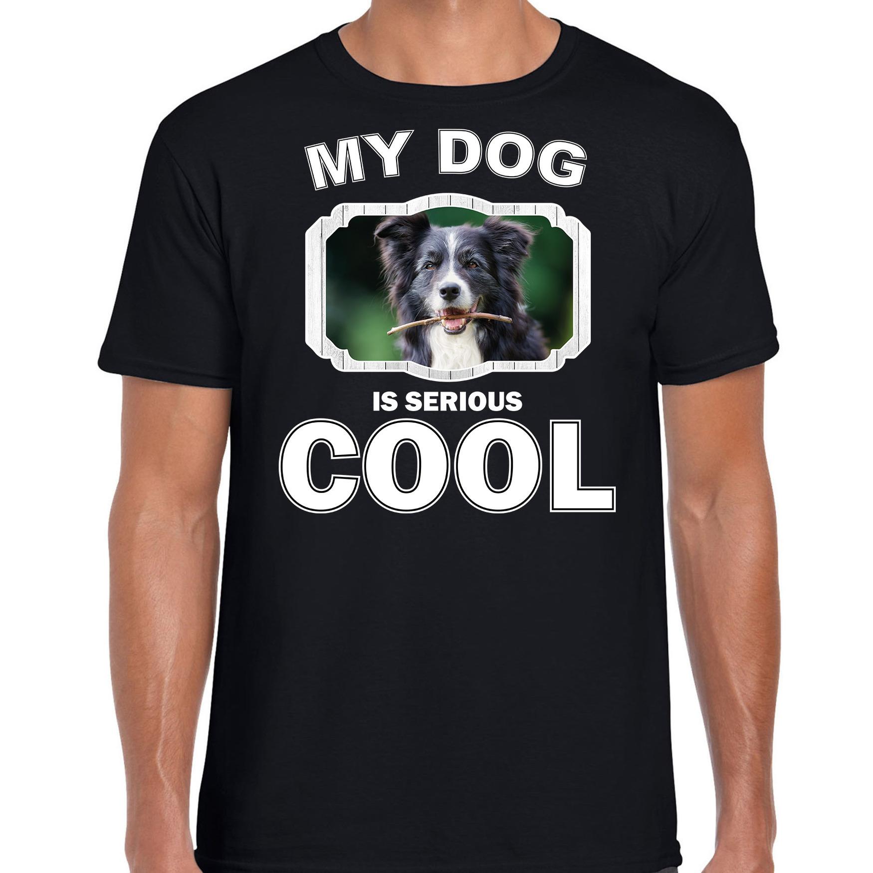 Honden liefhebber shirt Border collie my dog is serious cool zwart voor heren