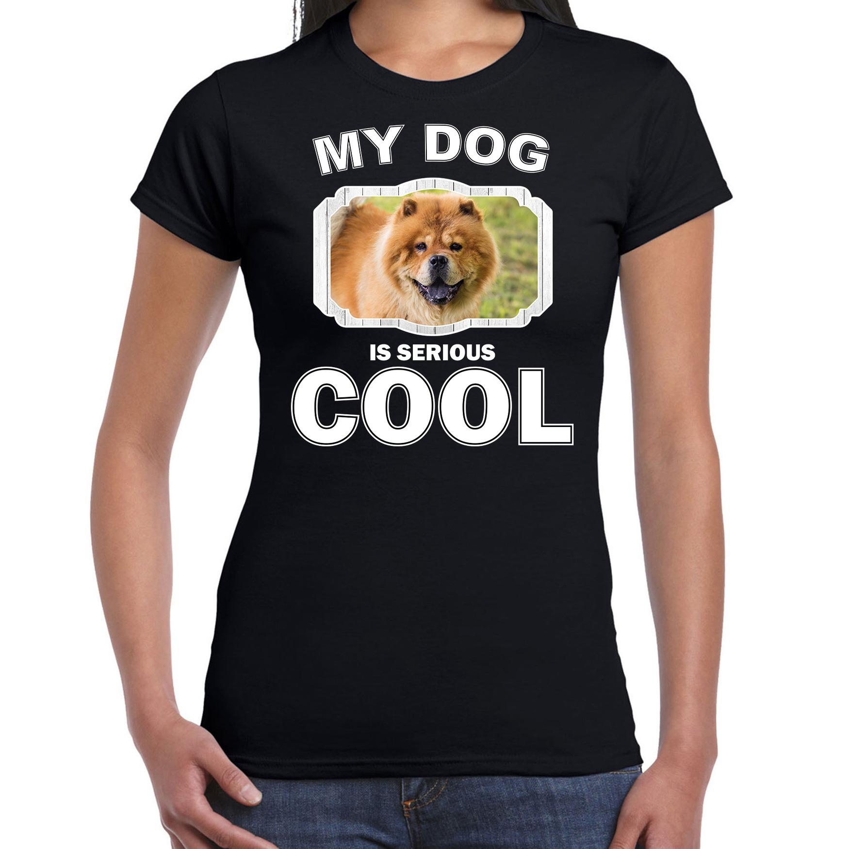 Honden liefhebber shirt Chow chow my dog is serious cool zwart voor dames