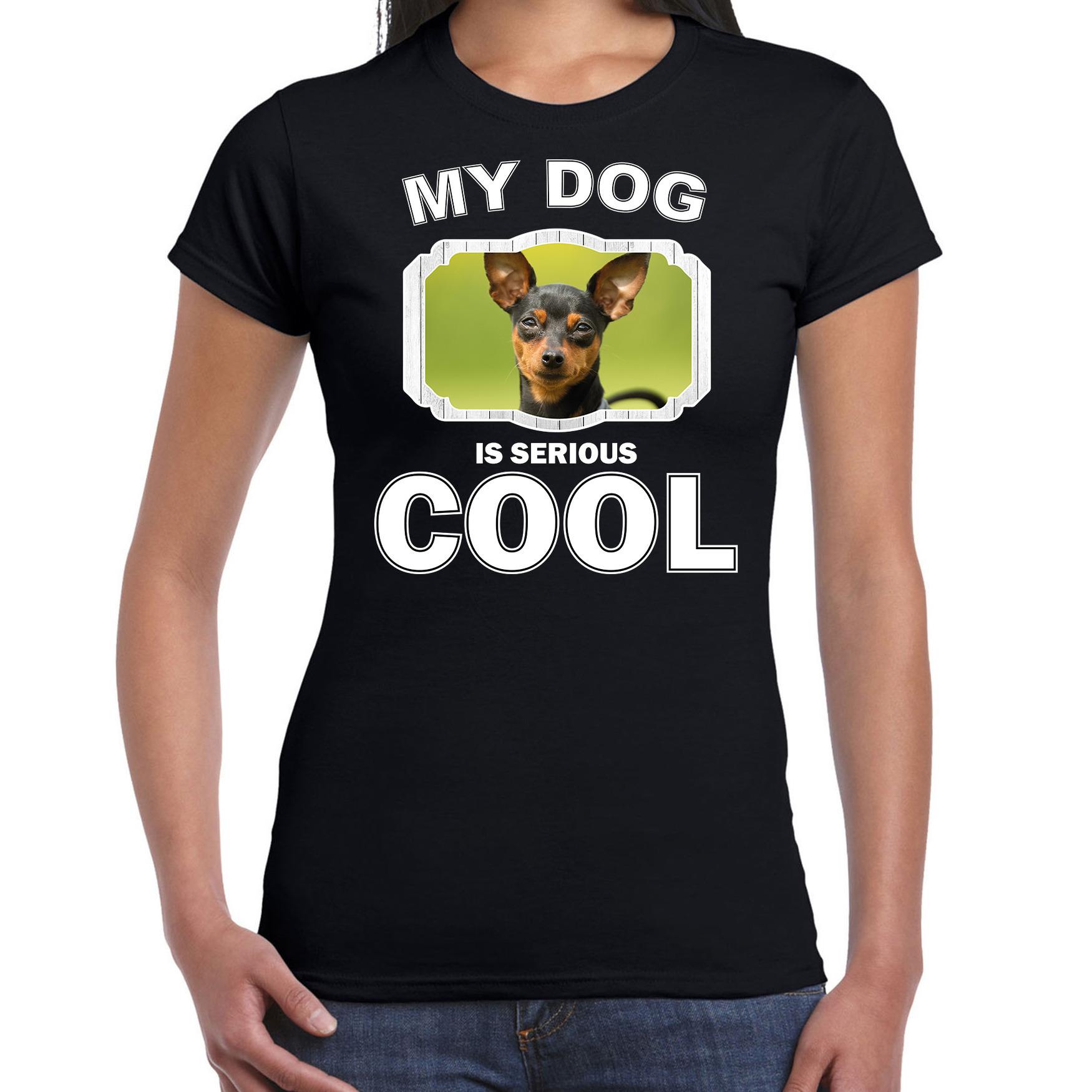 Honden liefhebber shirt Dwergpinscher my dog is serious cool zwart voor dames
