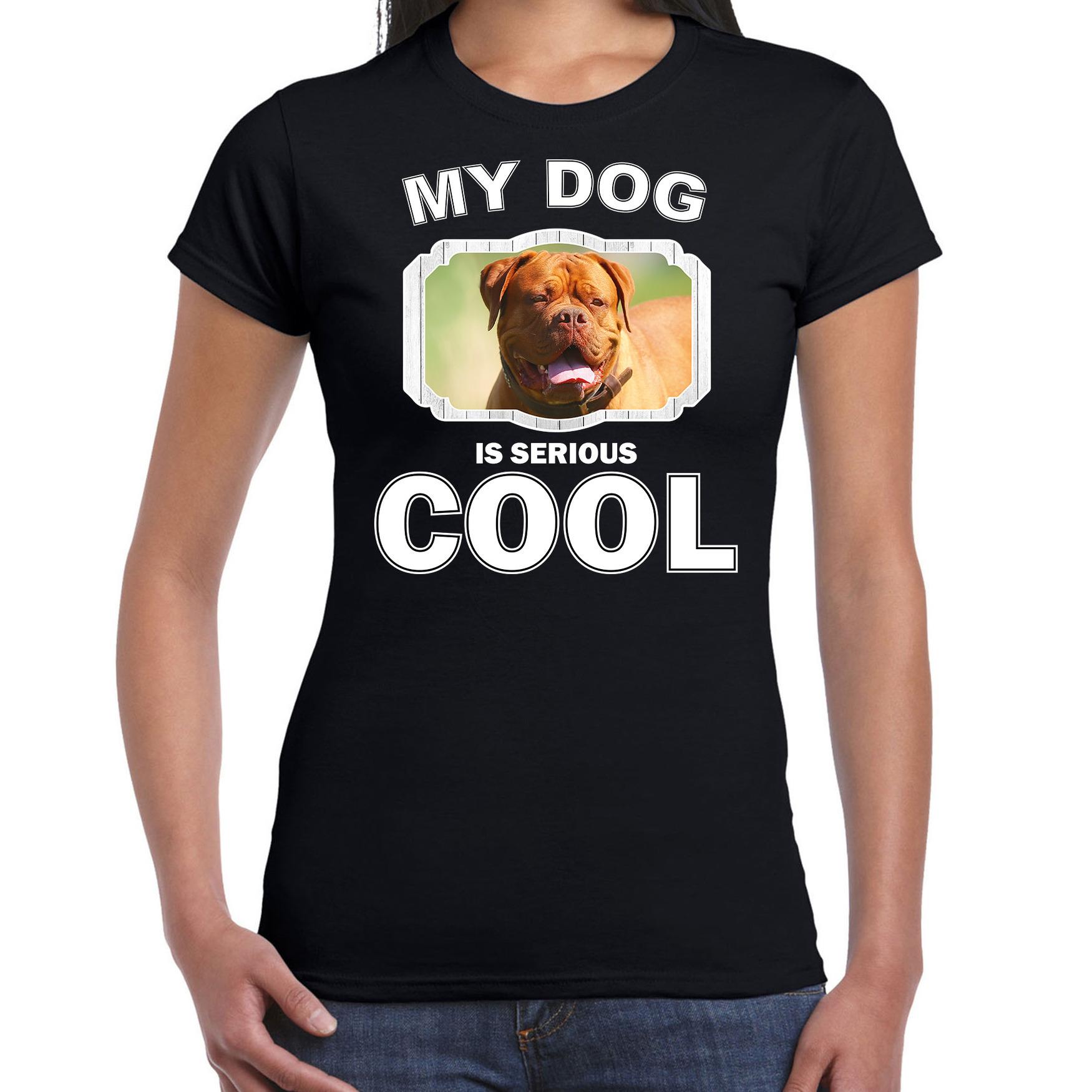 Honden liefhebber shirt Franse mastiff my dog is serious cool zwart voor dames