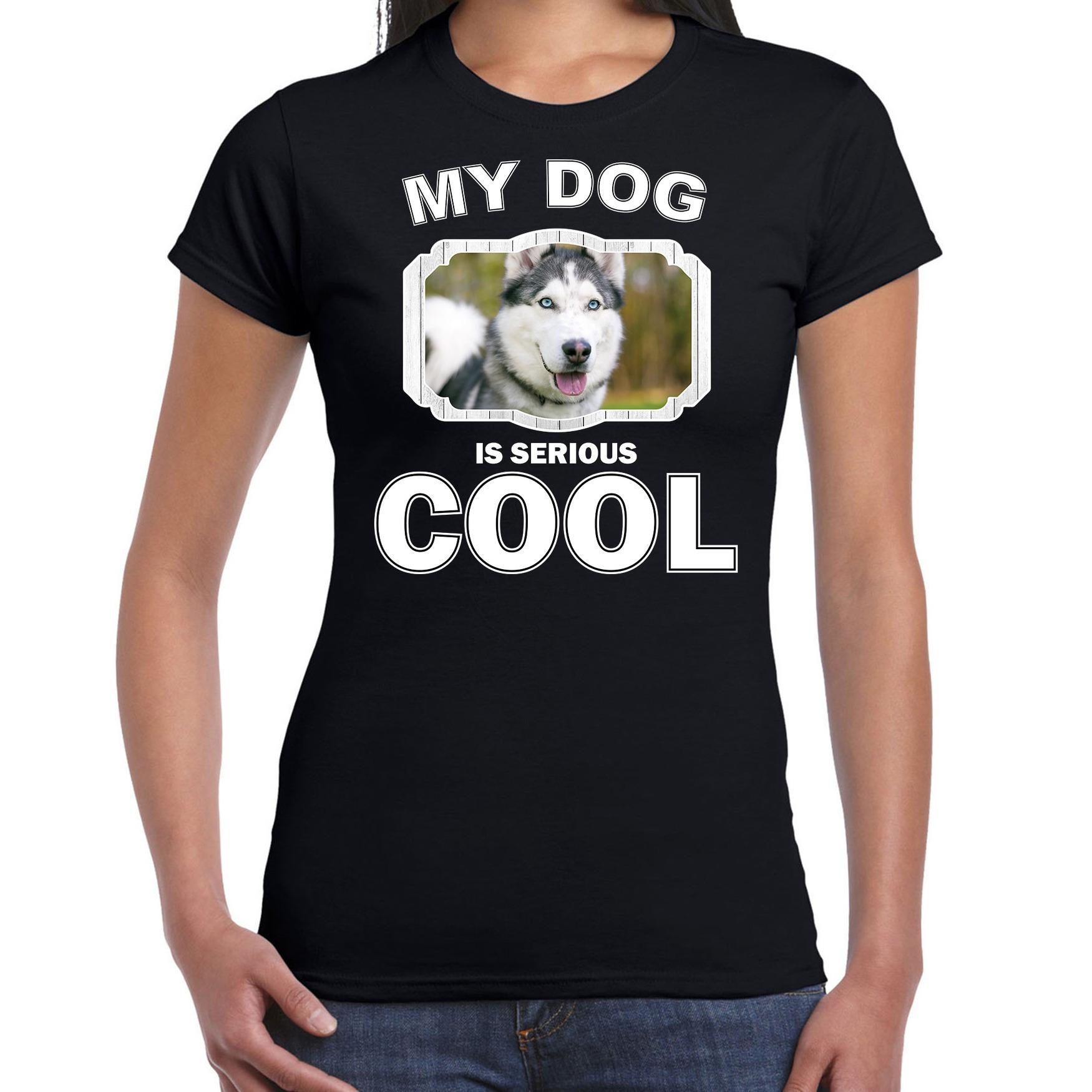 Honden liefhebber shirt Husky my dog is serious cool zwart voor dames