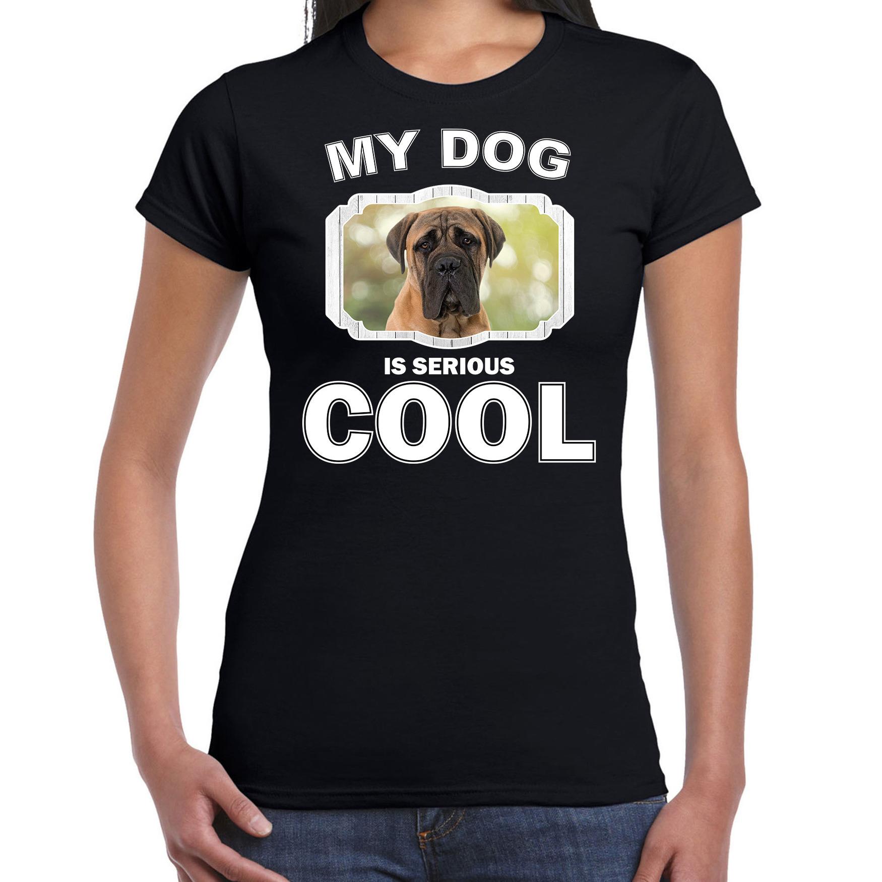 Honden liefhebber shirt Mastiff my dog is serious cool zwart voor dames