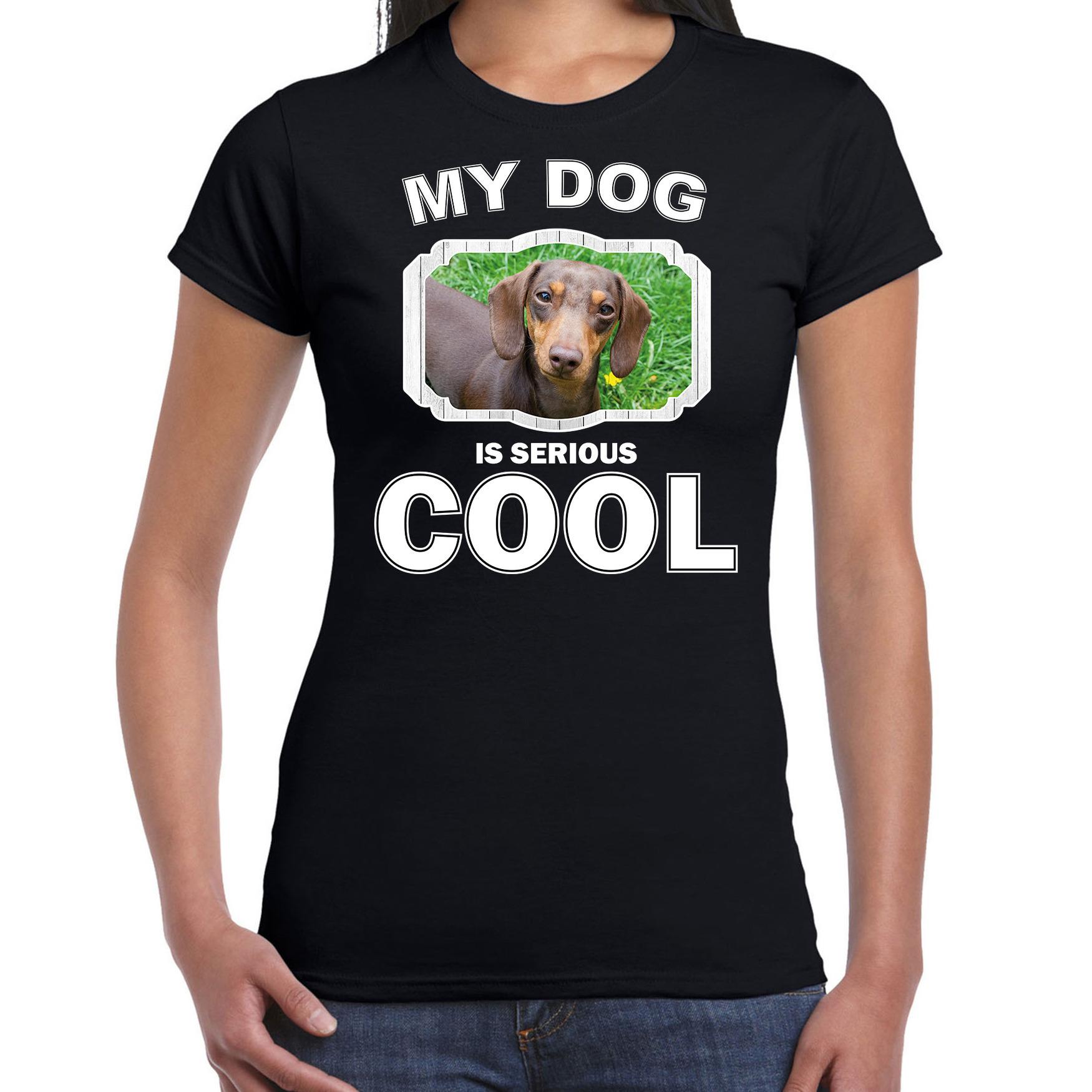Honden liefhebber shirt Teckel my dog is serious cool zwart voor dames