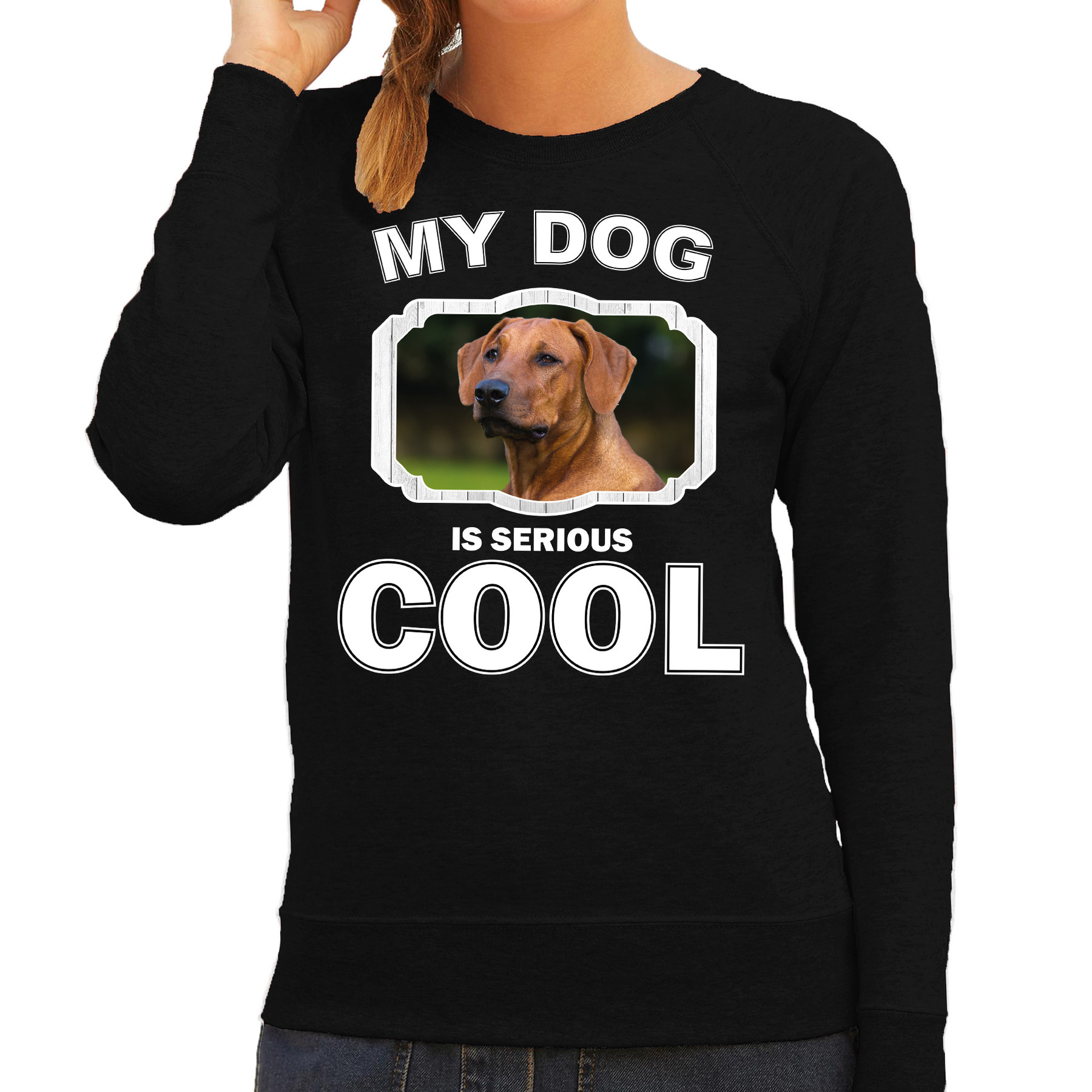 Honden liefhebber trui - sweater Rhodesische pronkrug my dog is serious cool zwart voor dames