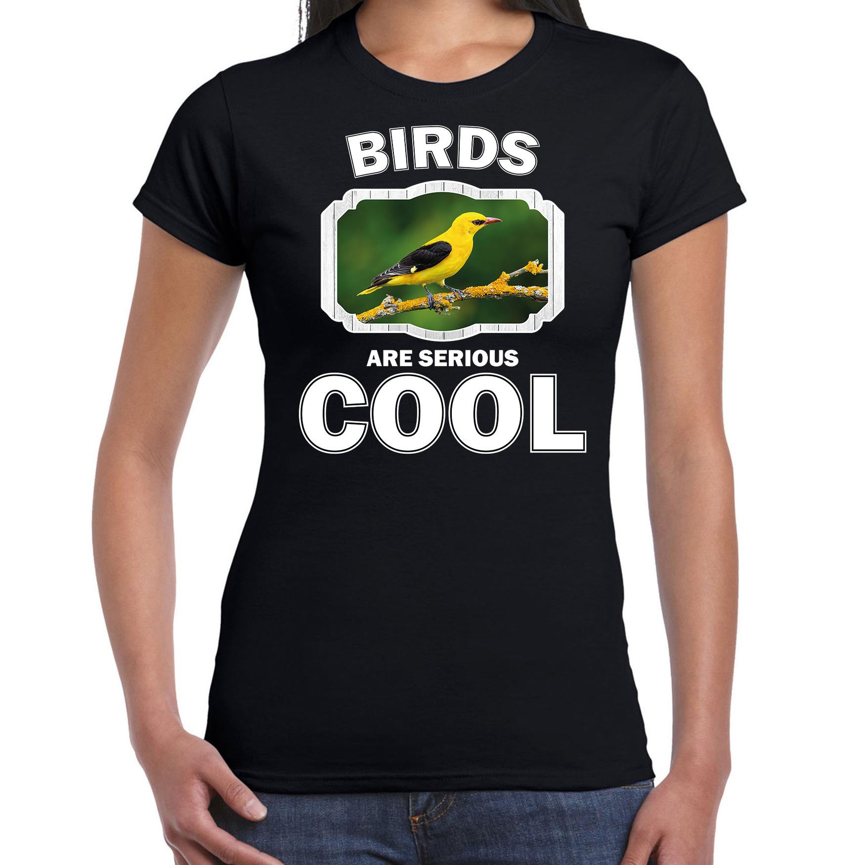 T-shirt birds are serious cool zwart dames - vogels/ wielewaal vogel shirt